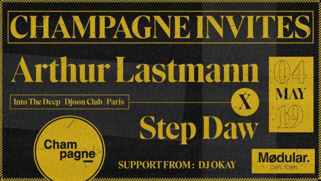 Champagne Invites. Arthur Lastmann & Step Daw @ Modular, Cape Twon